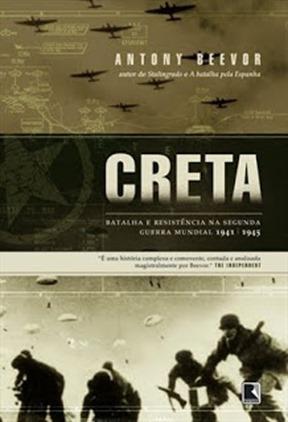 Creta - A Batalha e Resistência na Segunda Guerra Mundial